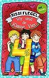 Schülerstreich und Lehrerschreck - Band 2: Wir sind die Klasse Vier
