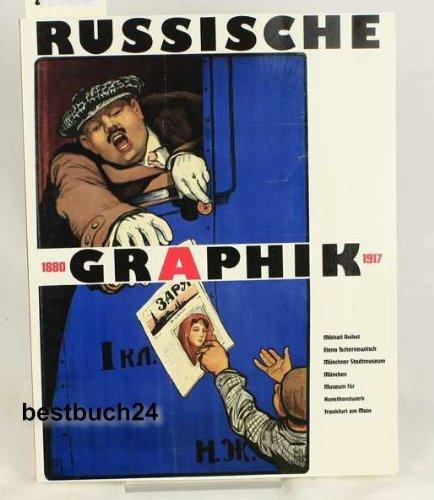 Russische Graphik 1880-1917. Hrg. und gestaltet von Mikhail Anikst. In Zusammenarbeit mit Nina...