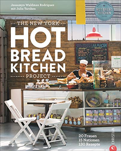 Brot backen: The New York Hot Bread Kitchen Project. 130 internationale Brotrezepte aus 15 Ländern. Von süßem Brot bis zu Sauerteigbrot.
