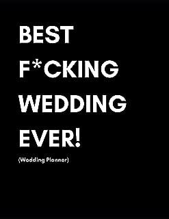 ¡La mejor boda de mierda! (Wedding Planner): Modern Wedding Journal para planificar su gran día con listas de verificación, plazos y presupuesto | Fun Snarky Cover