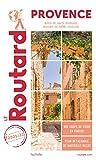 Guide du Routard Provence 2021/22 - (Alpes-de-Haute-Provence, Bouches-du-Rhône, Vaucluse)