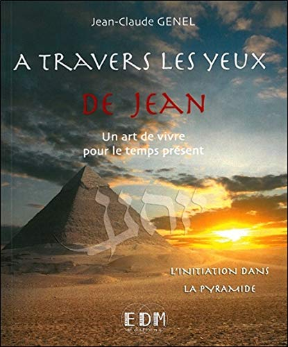 A travers les yeux de Jean - Vol.5 : L'initiation dans la pyramide - Livre + CD