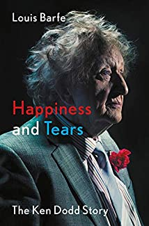 Louis Barfe - Happiness And Tears: The Ken Dodd Story