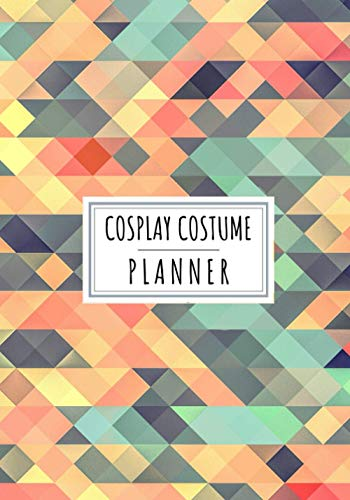 Cosplay Costume Planner: Cosplays Journal to Keep Track and Reviews About Your Anime Costumes Project | Record Date, Time, Character, Series, Sketch, ... 100 Detailed Sheets | Practice Workbook Gift.
