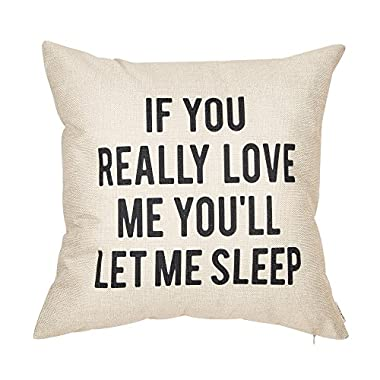 Fjfz If You Really Love Me You'll Let Me Sleep Lover Quote Cotton Linen Home Decorative Throw Pillow Case Cushion Cover for Sofa Couch, 18  x 18