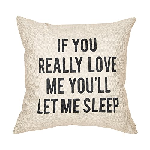 Fjfz If You Really Love Me You'll Let Me Sleep Lover Dcor Funny Decoration Cotton Linen Home Decorative Throw Pillow Case Cushion Cover for Sofa Couch, 18
