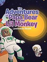 The Adventures of Papa Bear and Li'l Monkey