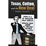Texas, Cotton, and the New Deal (Sam Rayburn Series on Rural Life)