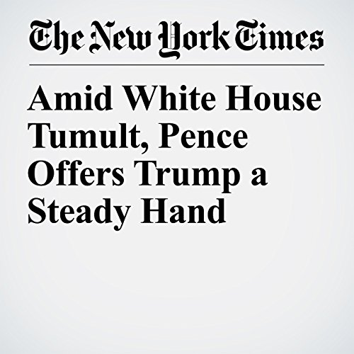 Amid White House Tumult, Pence Offers Trump a Steady Hand copertina