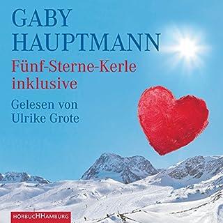 Fünf-Sterne-Kerle inklusive                   Autor:                                                                                                                                 Gaby Hauptmann                               Sprecher:                                                                                                                                 Ulrike Grote                      Spieldauer: 3 Std. und 12 Min.     23 Bewertungen     Gesamt 4,1