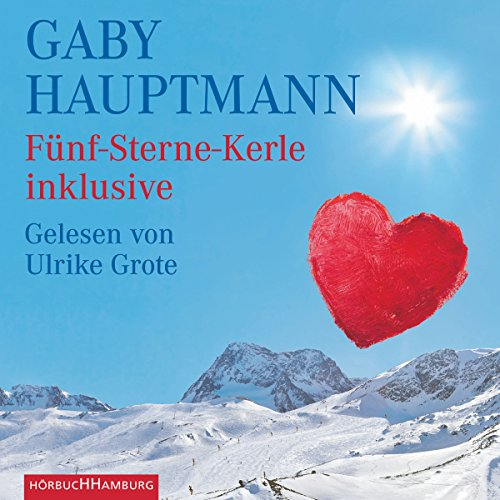 Fünf-Sterne-Kerle inklusive                   By:                                                                                                                                 Gaby Hauptmann                               Narrated by:                                                                                                                                 Ulrike Grote                      Length: 3 hrs and 12 mins     Not rated yet     Overall 0.0