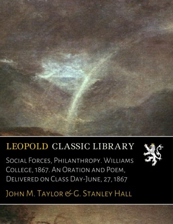 自分の力ですべてをする自動車マニュアルSocial Forces, Philanthropy. Williams College, 1867. An Oration and Poem, Delivered on Class Day-June, 27, 1867