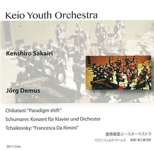 近谷直之 : ''Paradigm shift''   シューマン : ピアノ協奏曲   チャイコフスキー : 幻想曲 「フランチェスカ・ダ・リミニ」 他 (Chikatani : ''Paradigm shift''   Schumann : Konzert fur Klavier und Orchester   Tchaikovsky : ''Francesca Da Rimini'' / Kenshiro Sakairi , Jorg Demus , Keio Youth Orchestra) (2011 Live)