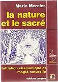 La nature et le sacré - Dangles / Horizons ésotériques