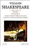 Oeuvres complètes, Tragédies, tome 2 - Othello / Timon d'Athènes / Le Roi Lear / Macbeth / Antoine et Cléopâtre / Coriolan de William Shakespeare (5 octobre 1995) Poche