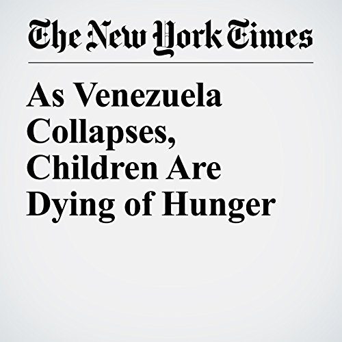 As Venezuela Collapses, Children Are Dying of Hunger copertina