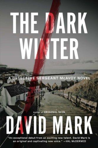 The Dark Winter: A Novel (Detective Sergeant McAvoy Book 1) by [David Mark]