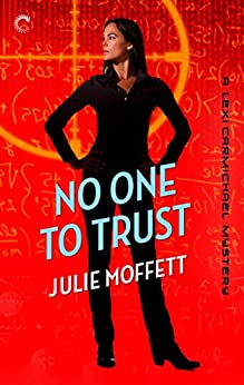No One To Trust: A Lexi Carmichael Mystery, Book Two by [Julie Moffett]