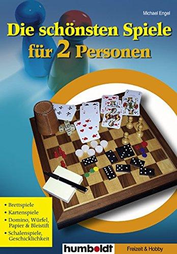 Die schönsten Spiele für 2 Personen: Brettspiele, Kartenspiele, Domino, Würfel, Papier & Bleistift, Schalenspiele, Geschicklichkeit