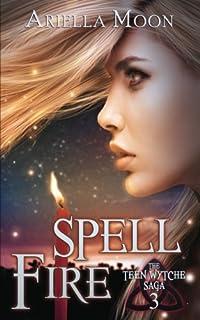 Spell Fire (The Teen Wytche Saga)