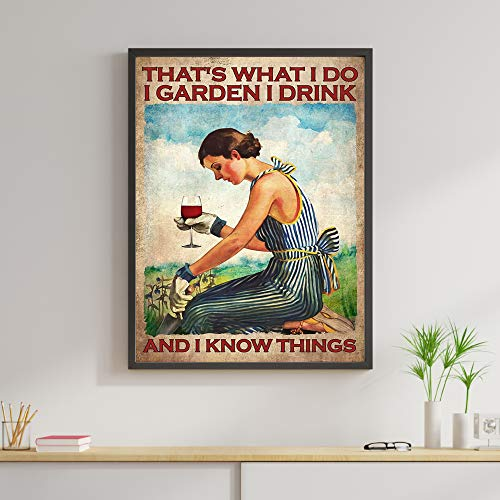 Vintage Girl That's What I Do I Garden Drink and I Know Things Gardening Lover Gift for Gardener Wine Lover Poster No Framed Full Size Home Decor, Wall Art