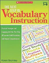 The Next Step in Vocabulary Instruction: Practical Strategies and Engaging Activities That Help All Learners Build Vocabul...