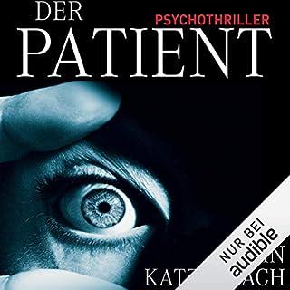 Der Patient                   Autor:                                                                                                                                 John Katzenbach                               Sprecher:                                                                                                                                 Simon Jäger                      Spieldauer: 17 Std. und 9 Min.     6.625 Bewertungen     Gesamt 4,4