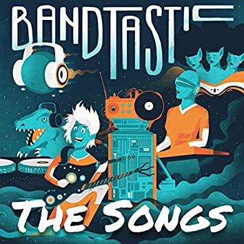 The Songs of Bandtastic