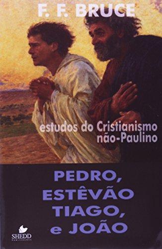 Pedro, Estêvão, Tiago e João: Estudos do cristianismo não-Paulino
