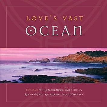 Love's Vast Ocean