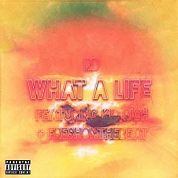 What a Life (feat. Kid Rich & Fre$honthebeat)