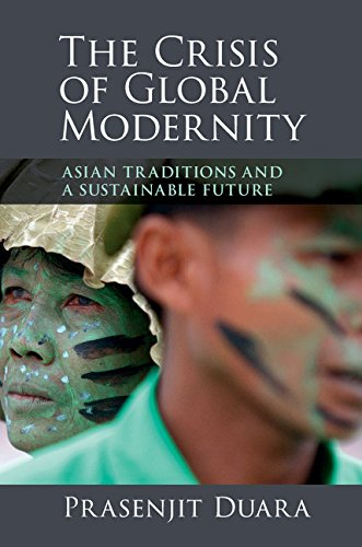 The Crisis of Global Modernity: Asian Traditions and a Sustainable Future (Asian Connections) (English Edition)