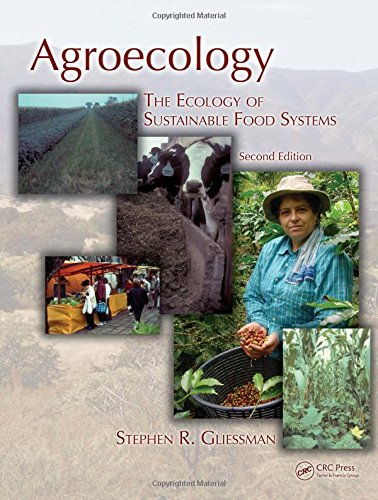 Agroecology: The Ecology of Sustainable Food Systems,...