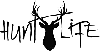 NI723 Hunt Life Decal   8-Inches Tall By 4-Inches Wide   Premium Quality Black Vinyl Decal