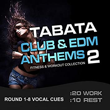 Tabata Club & EDM Anthems 2, Fitness & Workout Collection (20/10 Round with Vocal Cues)