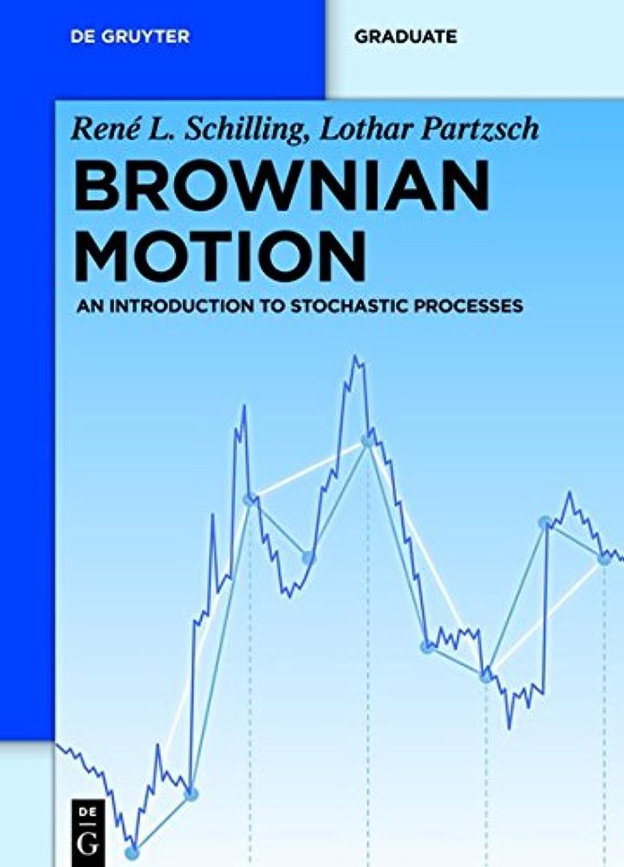 コショウキャスト実行するBrownian Motion: An Introduction to Stochastic Processes (De Gruyter Graduate)