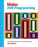 AVR Programming: Learning to Write Software for Hardware (Make: Technology on Your Time) (English Edition)