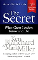 The Secret: What Great Leaders Know and Do (Ken Blanchard (Hardcover))