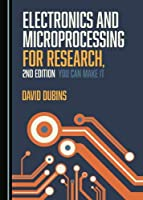 Electronics and Microprocessing for Research, 2nd Edition Front Cover