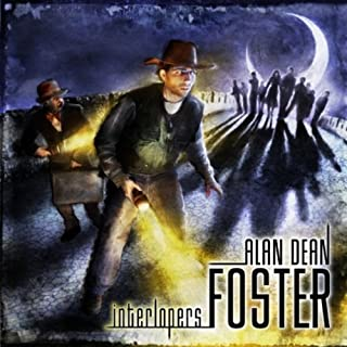 Interlopers                   By:                                                                                                                                 Alan Dean Foster                               Narrated by:                                                                                                                                 Ben Browder                      Length: 9 hrs and 21 mins     86 ratings     Overall 3.6