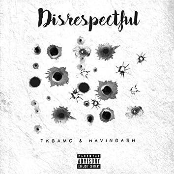 Disrespectful (feat. HavinBash)