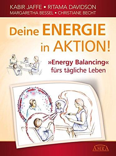 Deine Energie in Aktion! »Energy Balancing« fürs tägliche Leben
