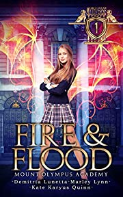 Fire & Flood: Mount Olympus Academy (Mythverse Book 1)