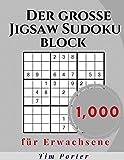 Der große Jigsaw Sudoku block: 1,000 Mittlere bis Schwer Kult Rätsel für Erwachsene mit Lösungen (German Edition)
