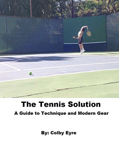 Find Discount The Tennis Solution: A Guide to Technique and Modern Gear