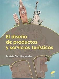 El diseño de productos y servicios turísticos: 51 (Hostelería y Turismo)