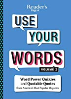 Reader's Digest Use Your Words Vol. 2: Word Power Quizzes & Quotable Quotes from America's Most Popular Magazine (2)