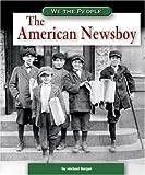 The American Newsboy (We the People) - Michael Burgan