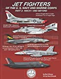 Jet Fighters of the U. S. Navy and Marine Corps: Part 2: Mach 1 and Beyond