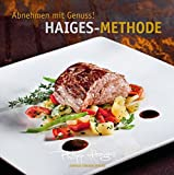 Philipp Haiges: Abnehmen mit Genuss! Haiges-Methode